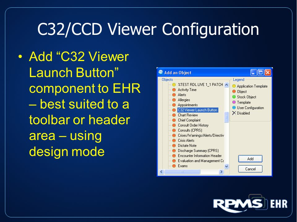 C32/CCD Viewer Configuration Add C32 Viewer Launch Button component to EHR – best suited to a toolbar or header area – using design mode