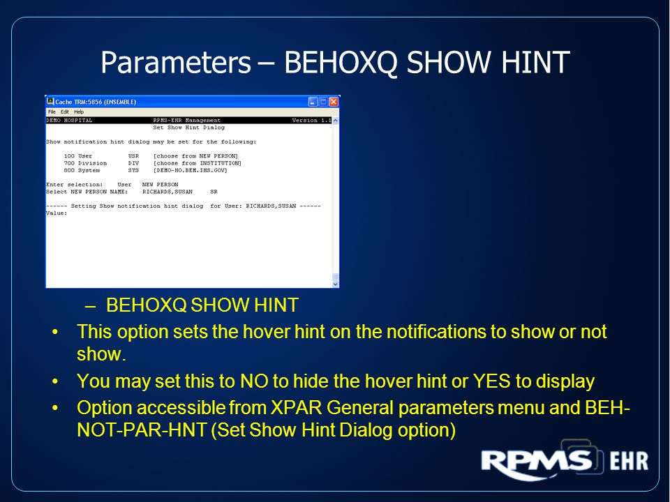 Parameters – BEHOXQ SHOW HINT –BEHOXQ SHOW HINT This option sets the hover hint on the notifications to show or not show.