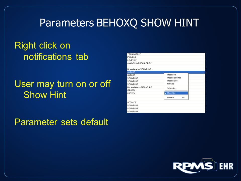 Parameters BEHOXQ SHOW HINT Right click on notifications tab User may turn on or off Show Hint Parameter sets default