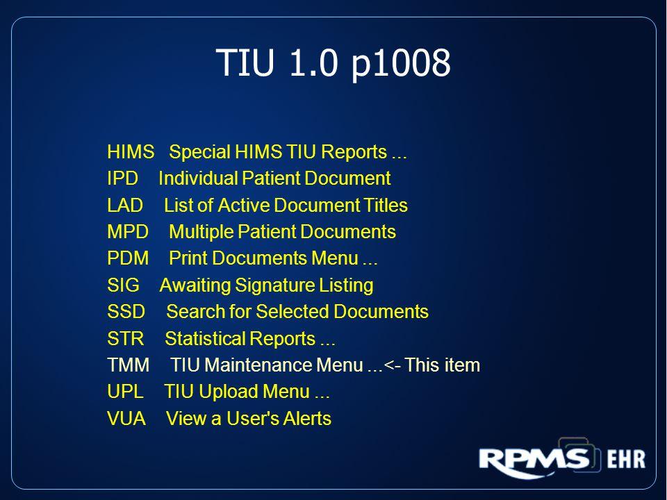 TIU 1.0 p1008 HIMS Special HIMS TIU Reports...