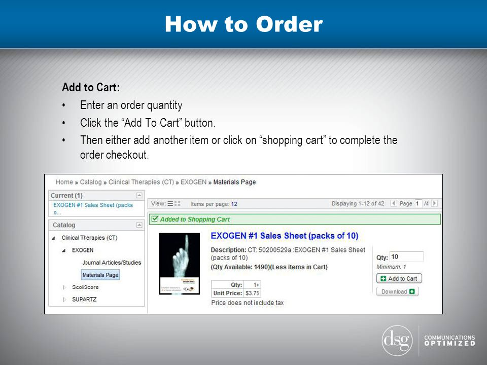 How to Order Add to Cart: Enter an order quantity Click the Add To Cart button.