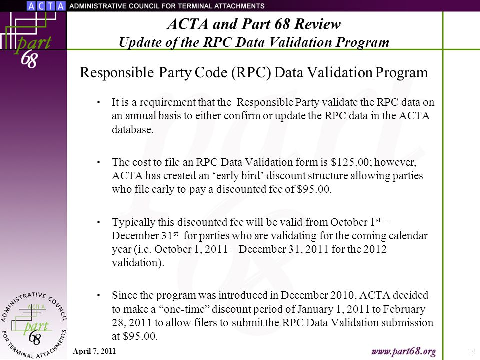 Responsible Party Code (RPC) Data Validation Program It is a requirement that the Responsible Party validate the RPC data on an annual basis to either confirm or update the RPC data in the ACTA database.