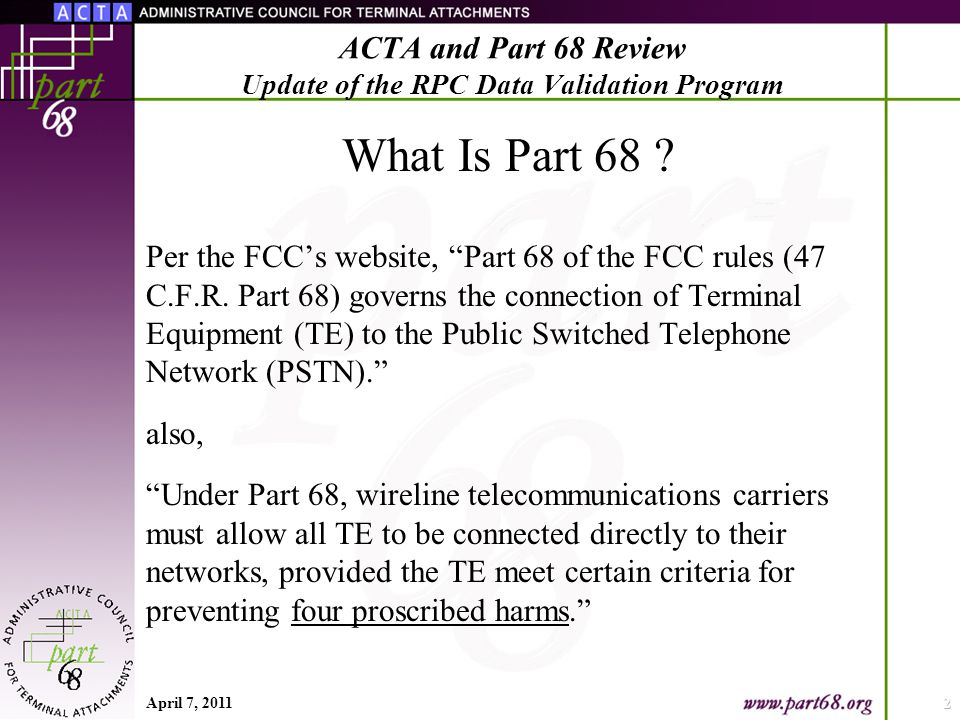 What Is Part 68 . Per the FCC's website, Part 68 of the FCC rules (47 C.F.R.