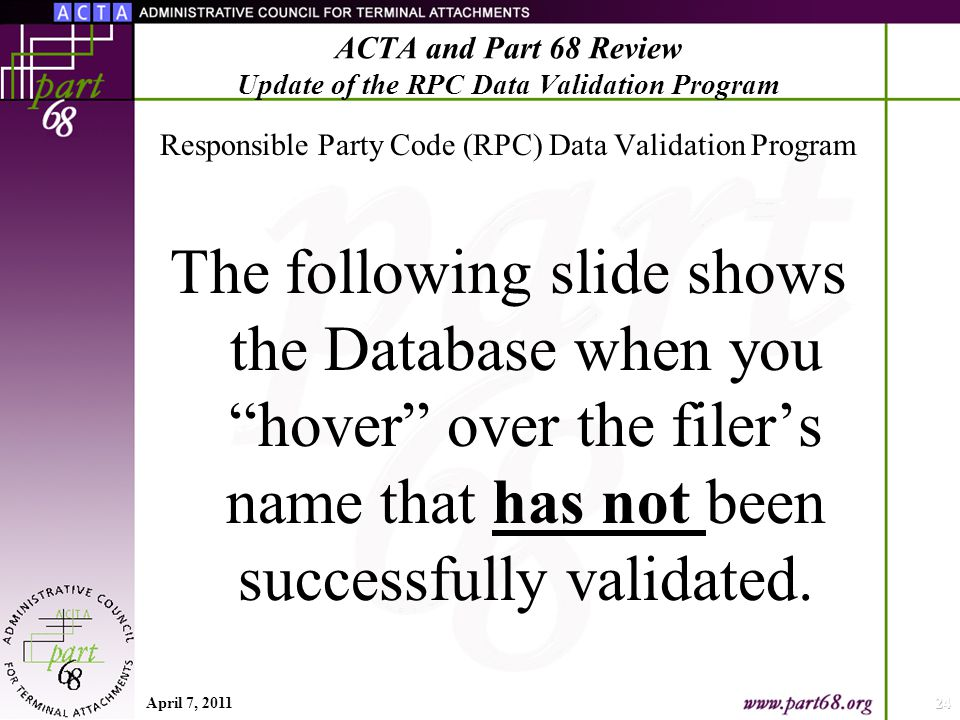 Responsible Party Code (RPC) Data Validation Program The following slide shows the Database when you hover over the filer's name that has not been successfully validated.