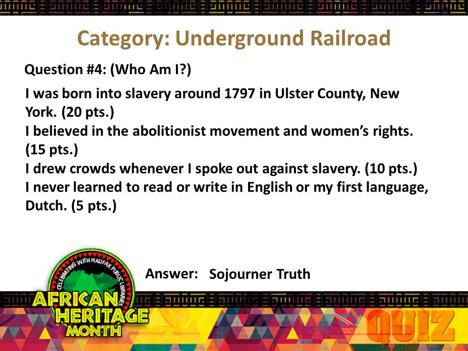 Category: Underground Railroad Question #3: (Snapper - Photo) Answer: Like Sojourner Truth, this woman, seen in her later years, spoke against slavery.