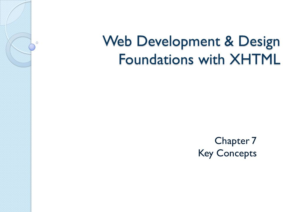 Web Development & Design Foundations with XHTML Chapter 7 Key Concepts