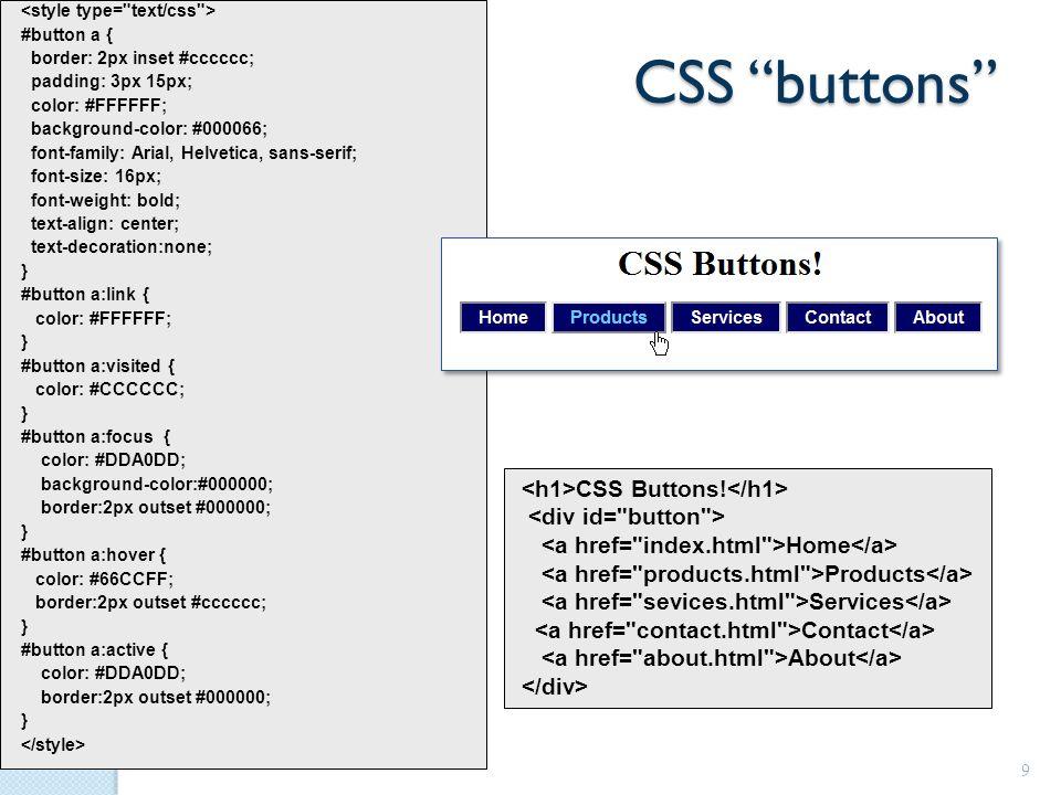 "CSS ""buttons"" #button a { border: 2px inset #cccccc; padding: 3px 15px; color: #FFFFFF; background-color: #000066; font-family: Arial, Helvetica, sans"