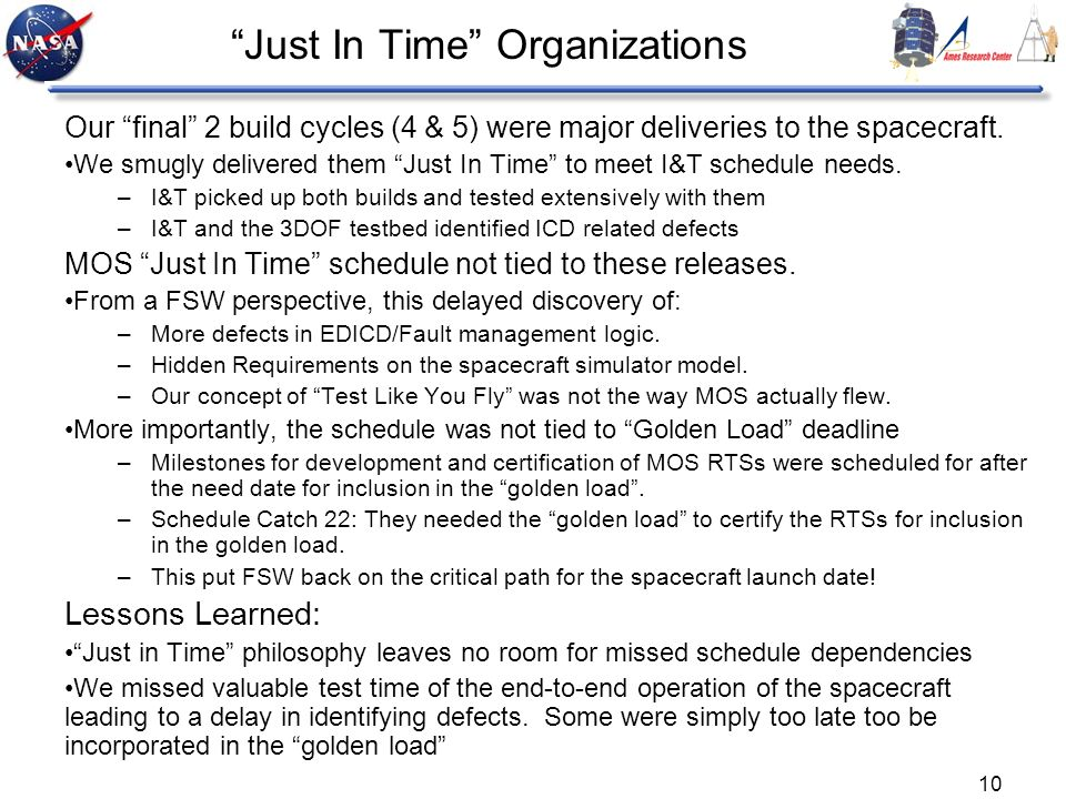 10 Just In Time Organizations Our final 2 build cycles (4 & 5) were major deliveries to the spacecraft.