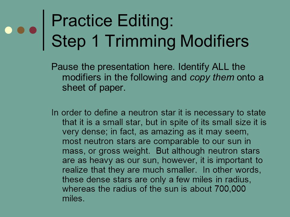 Practice Editing: Step 1 Trimming Modifiers Pause the presentation here.