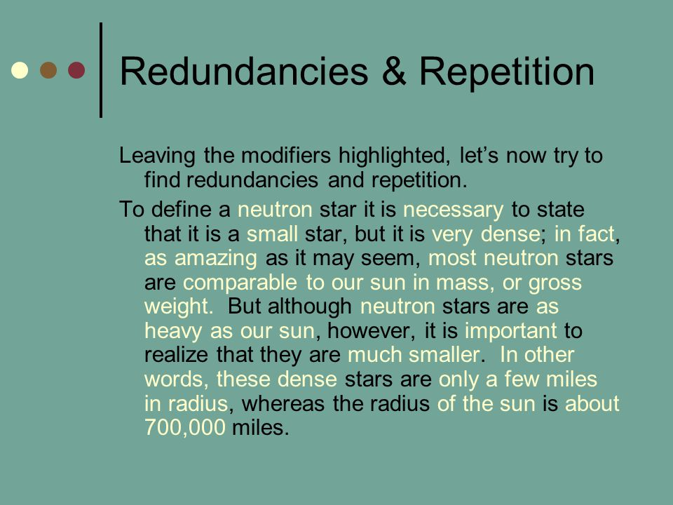 Redundancies & Repetition Leaving the modifiers highlighted, let's now try to find redundancies and repetition.