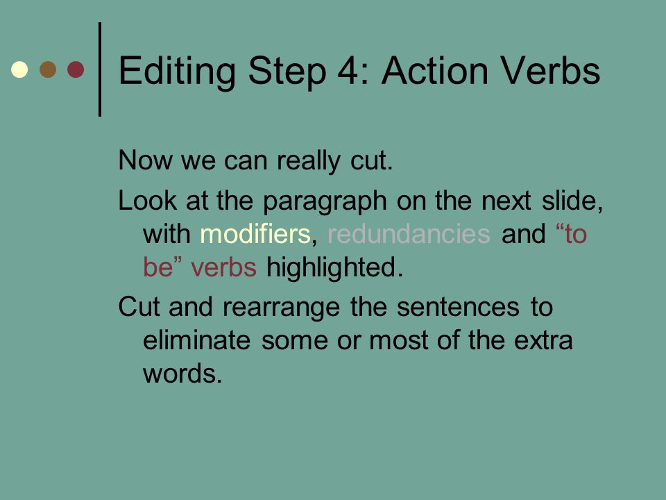 Editing Step 4: Action Verbs Now we can really cut.