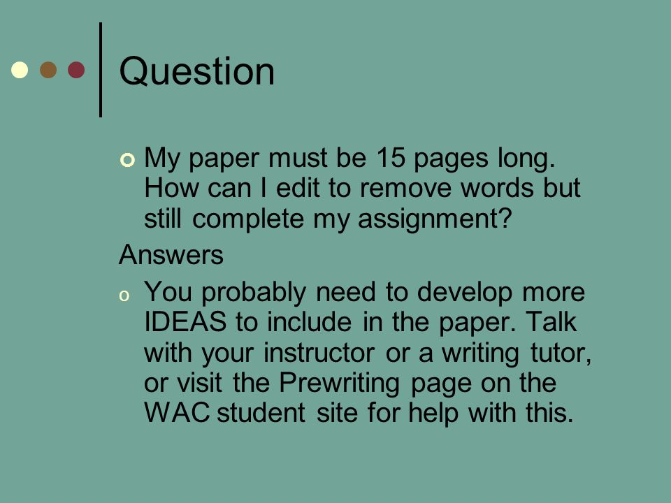 Question My paper must be 15 pages long.