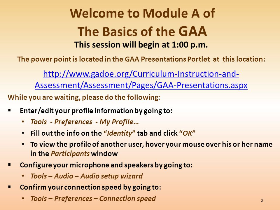 Welcome to Module A of The Basics of the GAA This session will begin at 1:00 p.m.