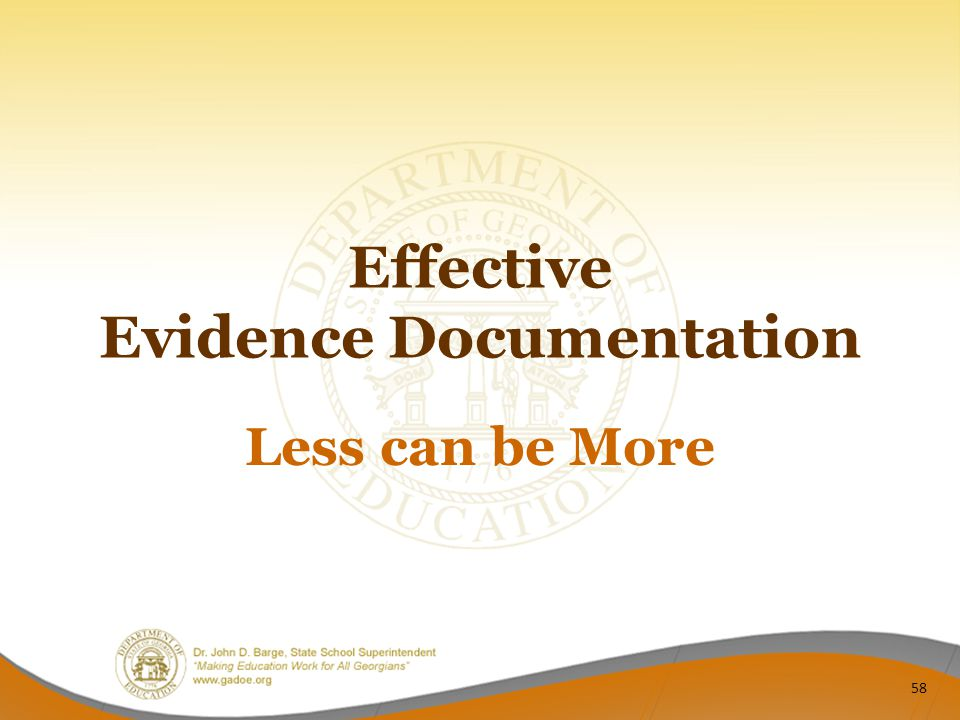 Effective Evidence Documentation Less can be More 58