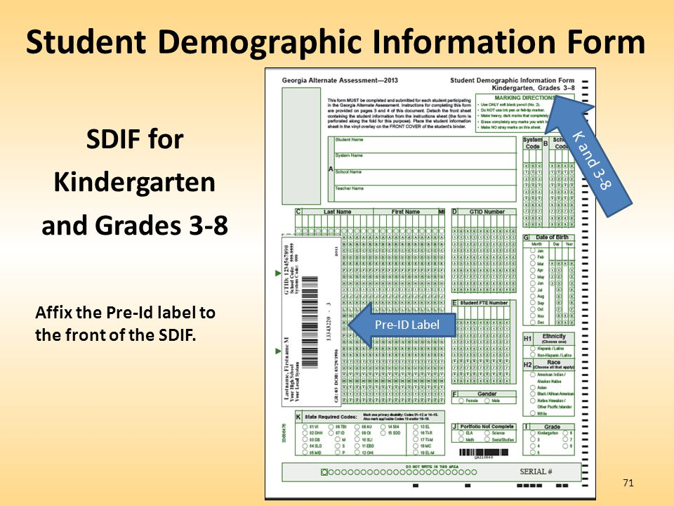 Student Demographic Information Form SDIF for Kindergarten and Grades 3-8 Affix the Pre-Id label to the front of the SDIF.