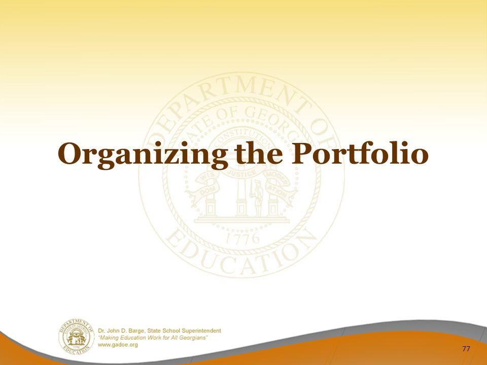 Organizing the Portfolio 77