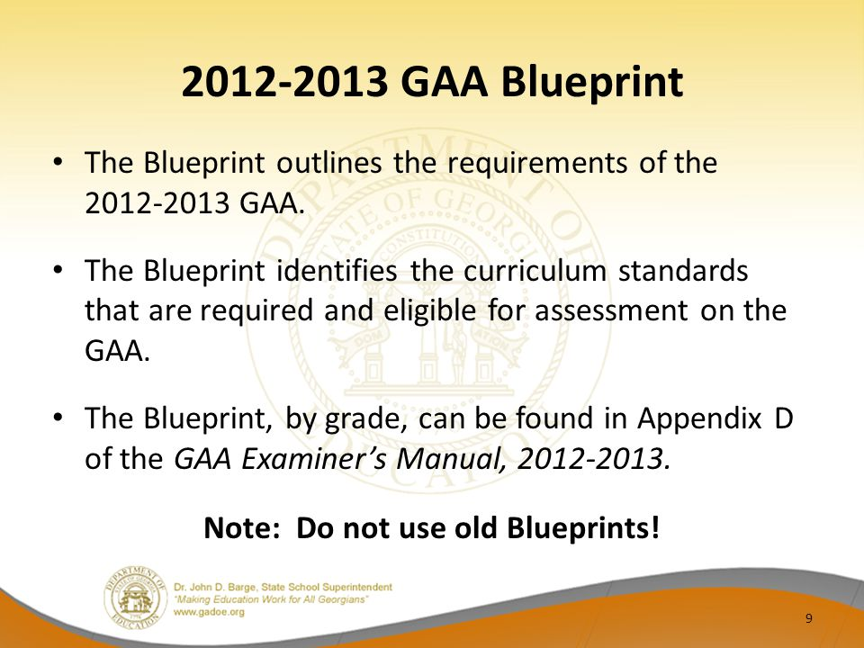 2012-2013 GAA Blueprint The Blueprint outlines the requirements of the 2012-2013 GAA.