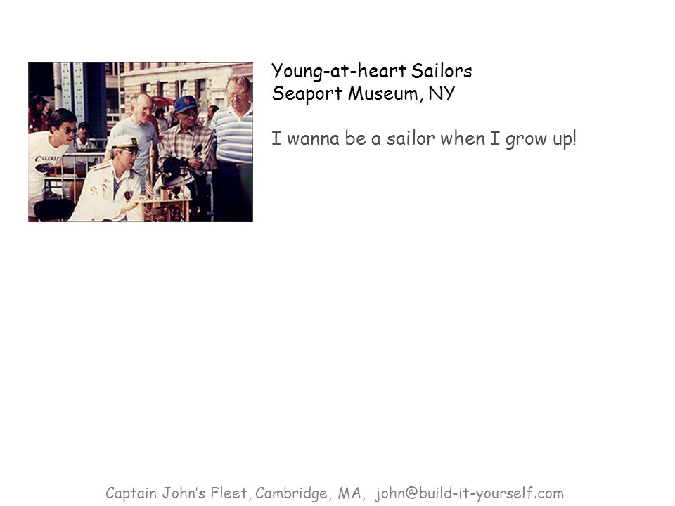 Young-at-heart Sailors Seaport Museum, NY I wanna be a sailor when I grow up.