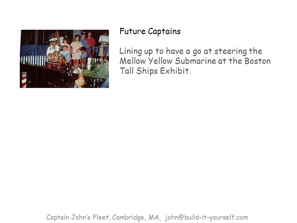 Future Captains Lining up to have a go at steering the Mellow Yellow Submarine at the Boston Tall Ships Exhibit.