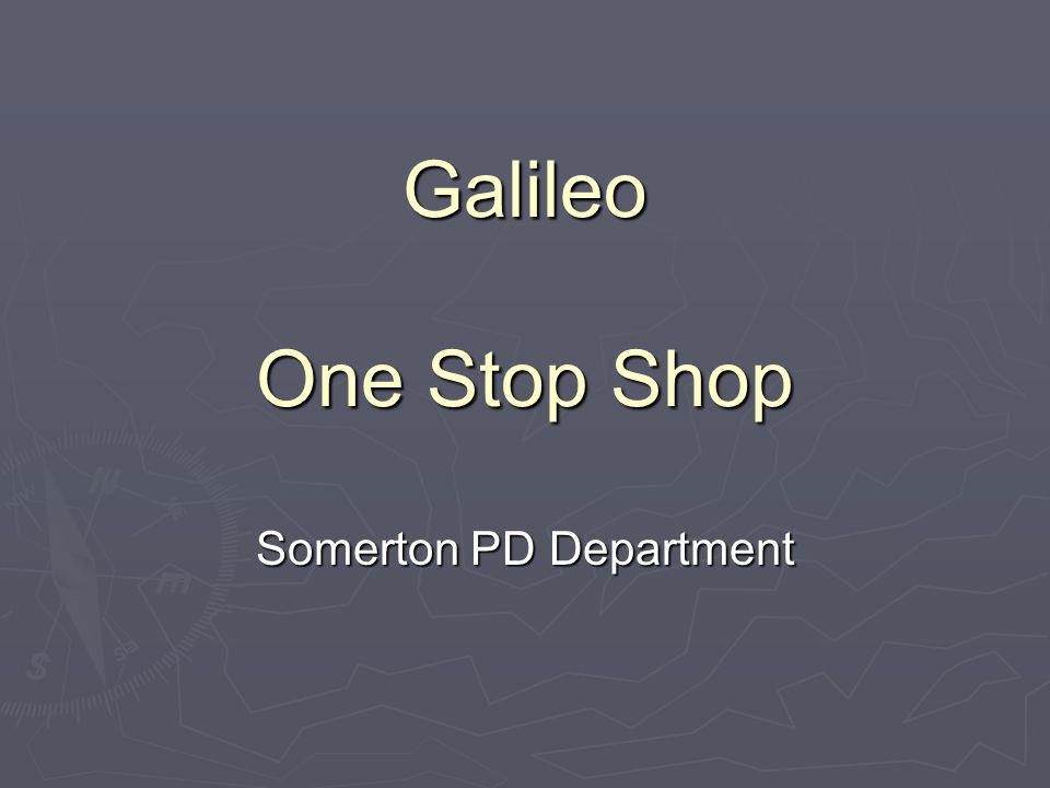 Galileo One Stop Shop Somerton PD Department