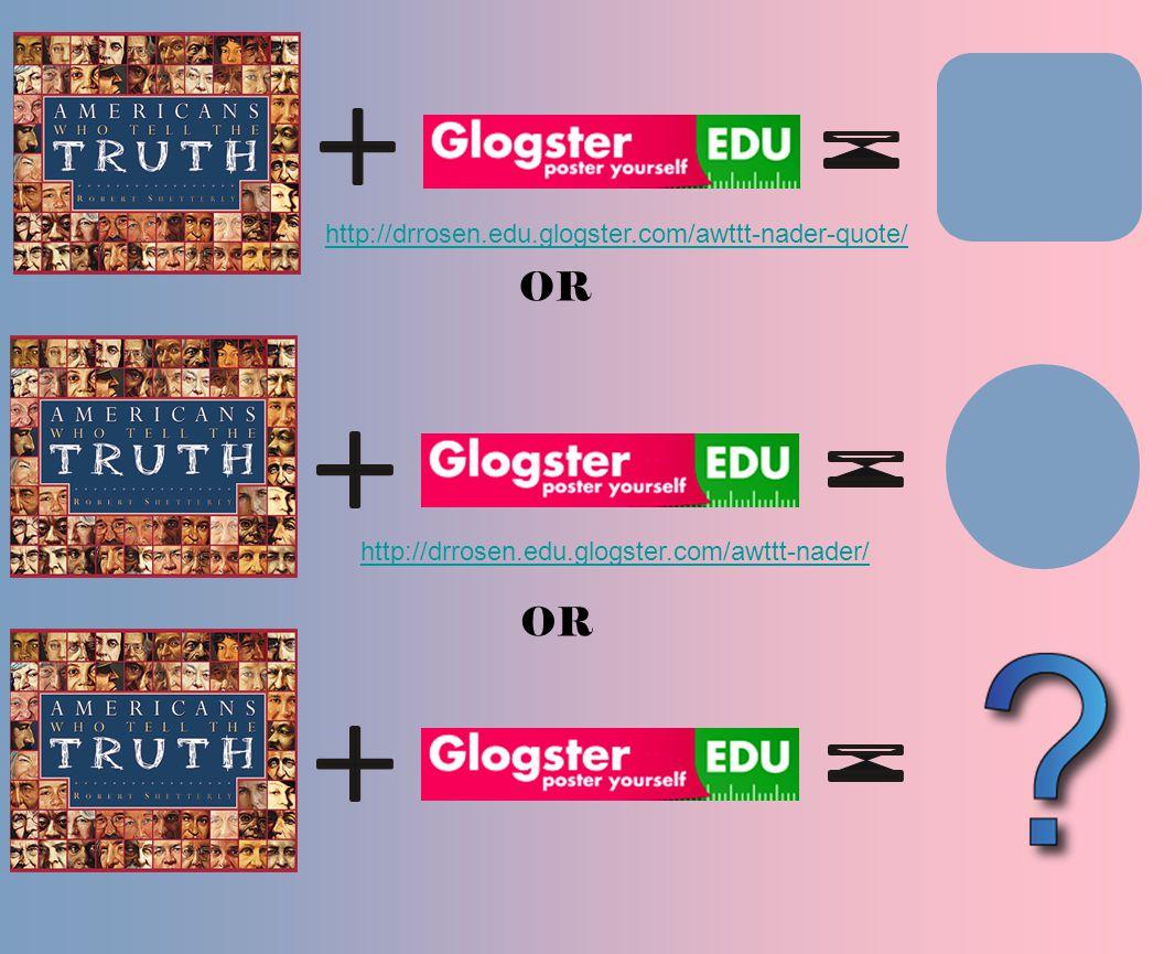 OR http://drrosen.edu.glogster.com/awttt-nader-quote/ http://drrosen.edu.glogster.com/awttt-nader/