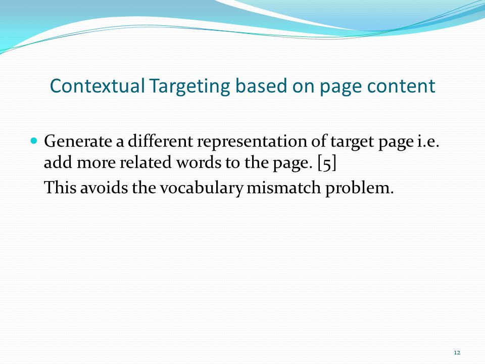 Contextual Targeting based on page content Generate a different representation of target page i.e.