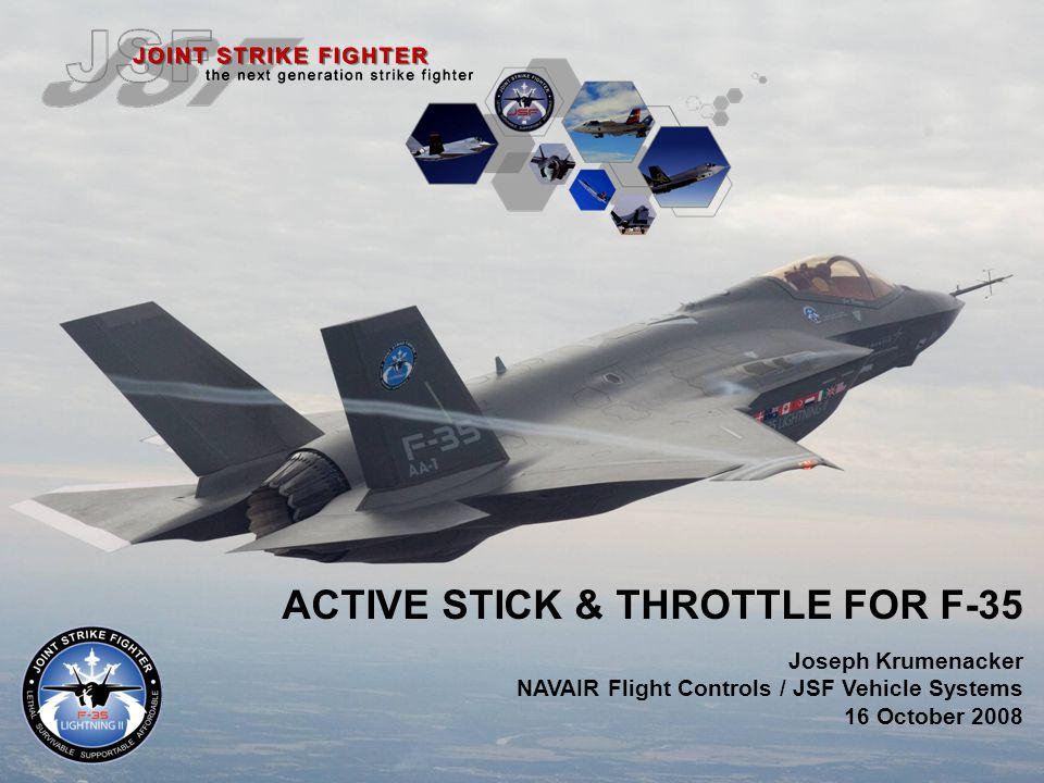 Stick: –Tailored STOVL pitch force characteristics wingborne vs.