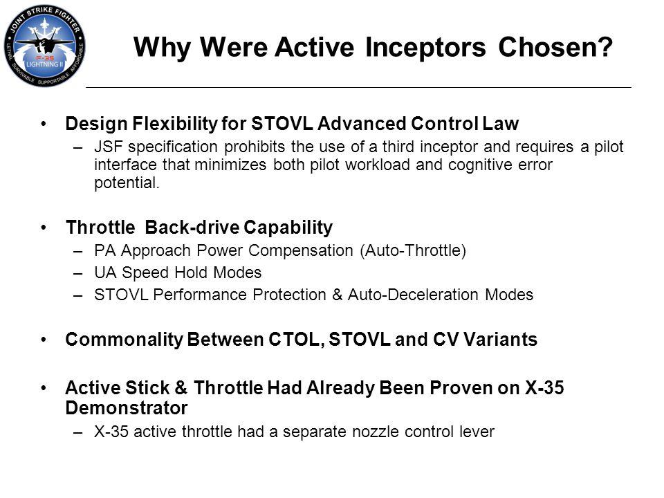 FWD SideStick (ASSCA) Throttle (ATQA) Inceptor Control Unit (ICU) All JSF variants (CTOL, STOVL & CV) use identical AIS hardware & software.