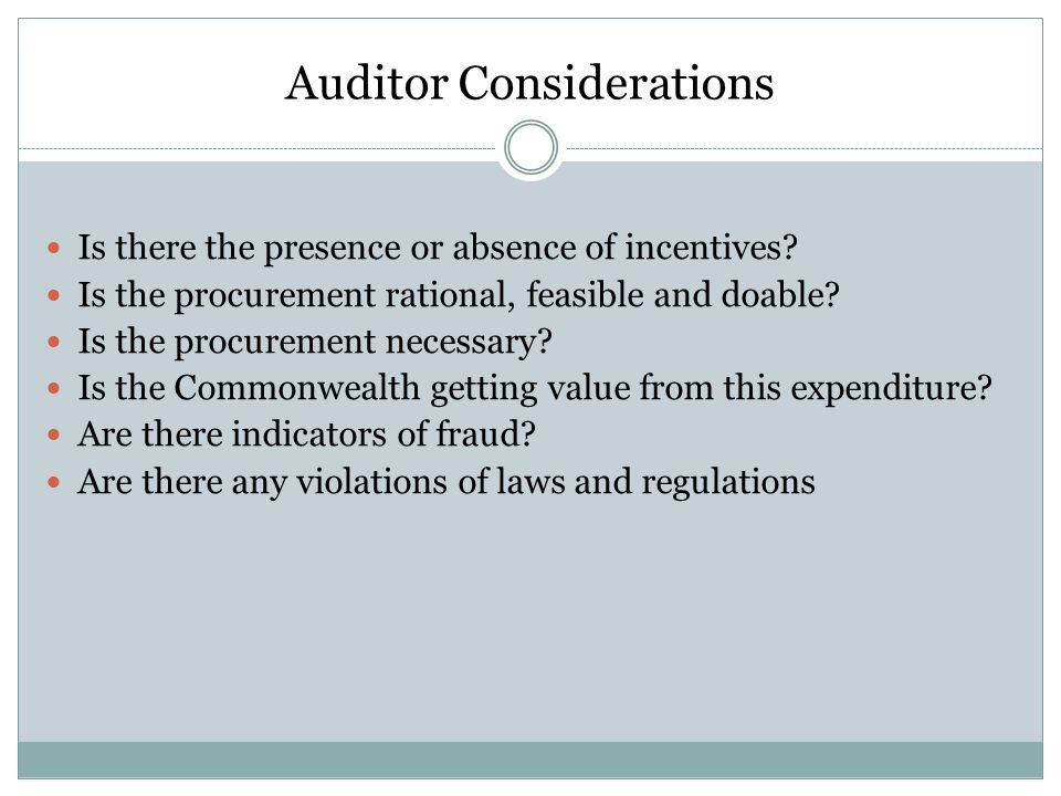 Auditor Considerations Is there the presence or absence of incentives.