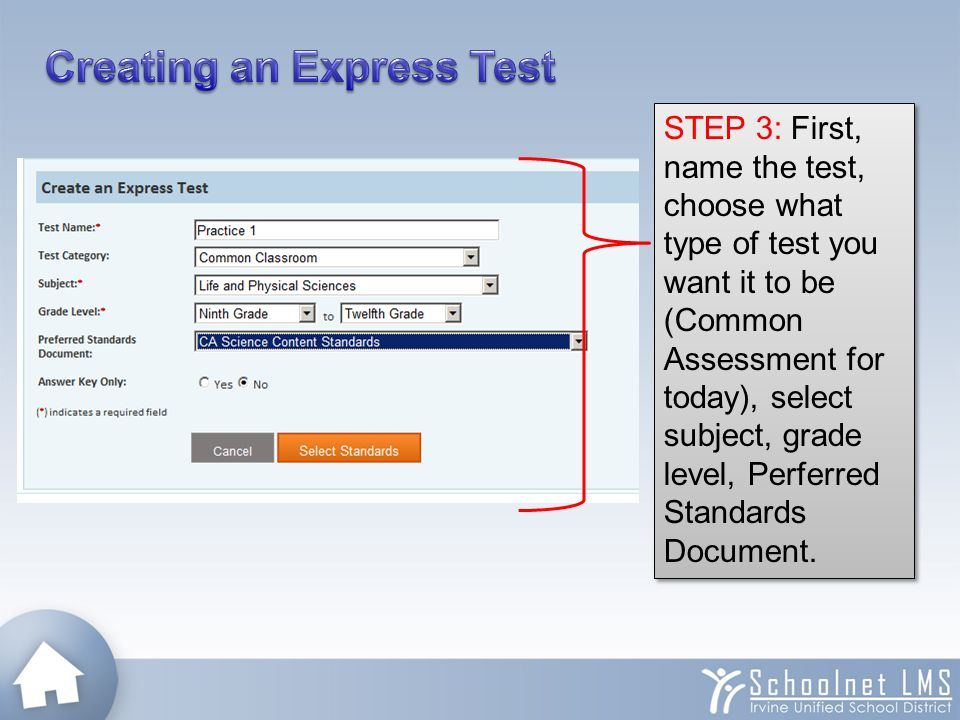 STEP 3: First, name the test, choose what type of test you want it to be (Common Assessment for today), select subject, grade level, Perferred Standar
