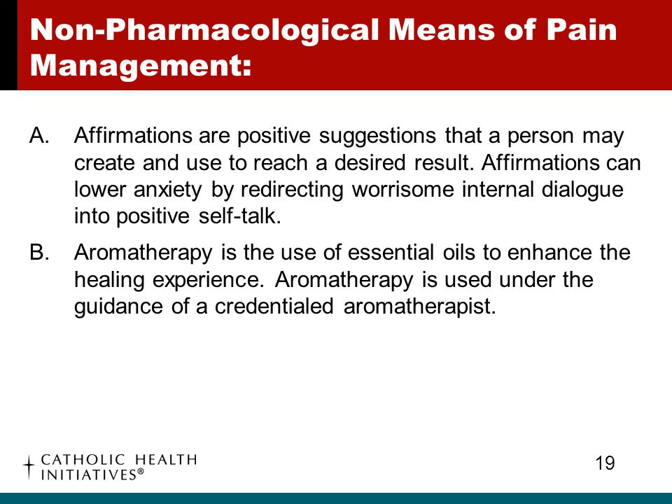 Non-Pharmacological Means of Pain Management: A.Affirmations are positive suggestions that a person may create and use to reach a desired result. Affi