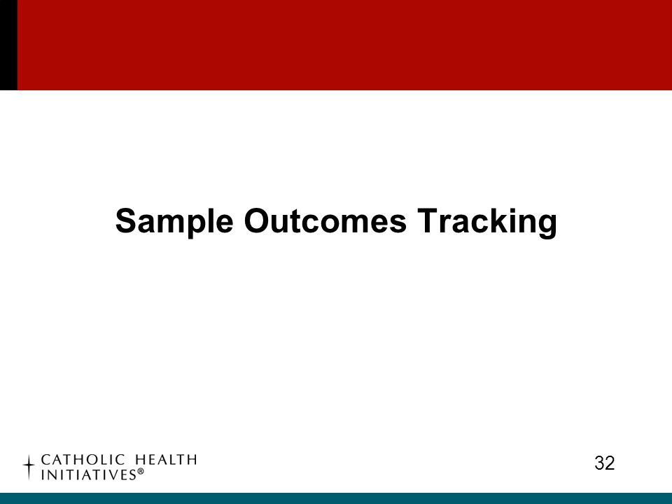 Sample Outcomes Tracking 32