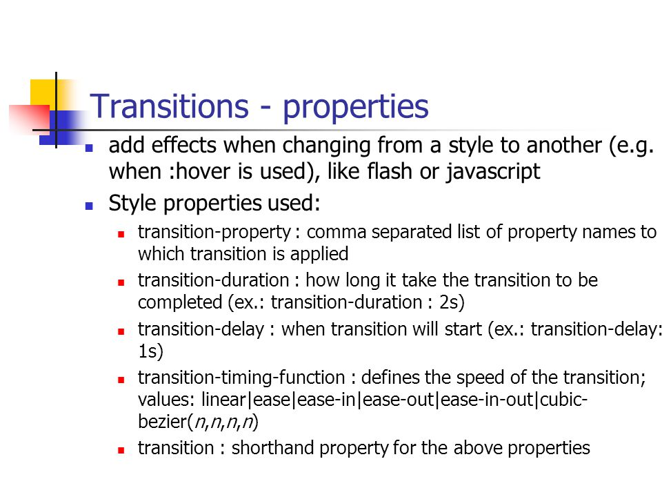 Transitions - properties add effects when changing from a style to another (e.g.
