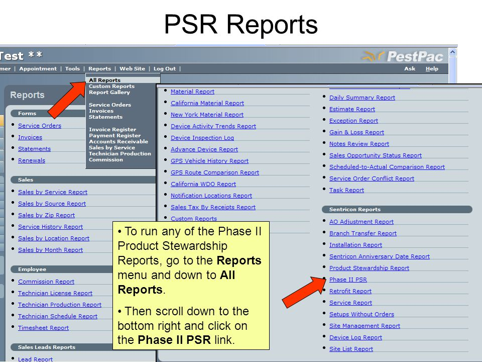 PSR Reports To run any of the Phase II Product Stewardship Reports, go to the Reports menu and down to All Reports. Then scroll down to the bottom rig