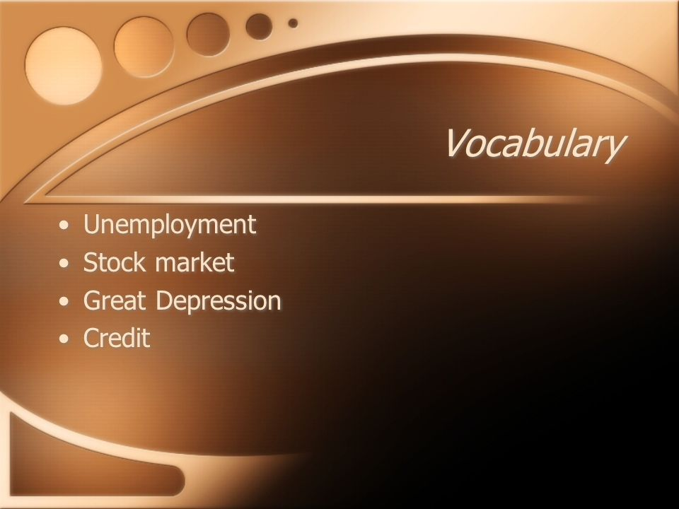 Vocabulary Unemployment Stock market Great Depression Credit Unemployment Stock market Great Depression Credit