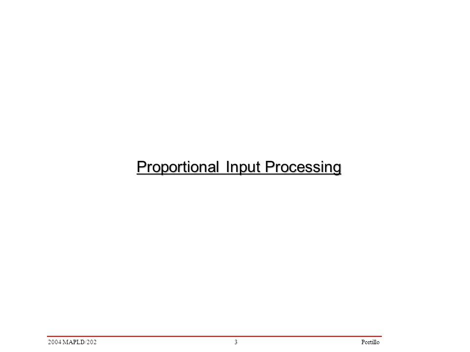 32004 MAPLD/202Portillo Proportional Input Processing