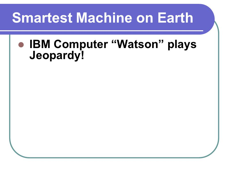 Smartest Machine on Earth IBM Computer Watson plays Jeopardy!