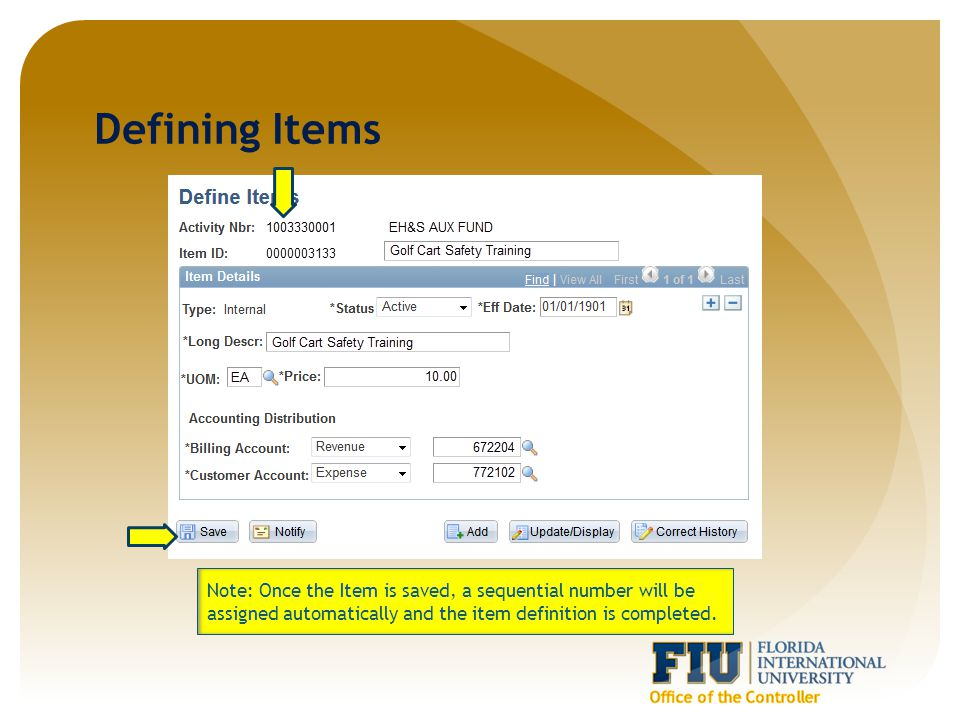 Defining Items Note: Once the Item is saved, a sequential number will be assigned automatically and the item definition is completed.