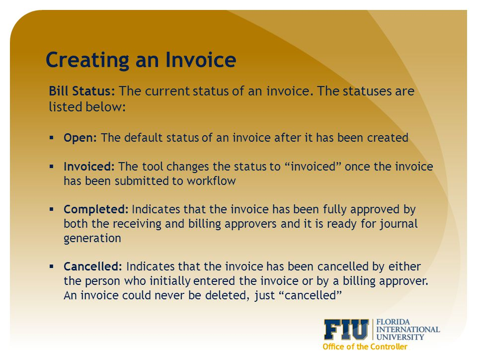 Creating an Invoice Bill Status: The current status of an invoice.