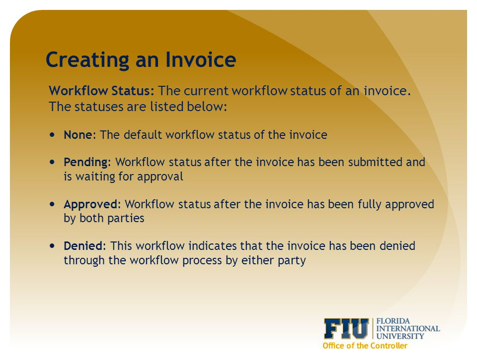Creating an Invoice Workflow Status: The current workflow status of an invoice.