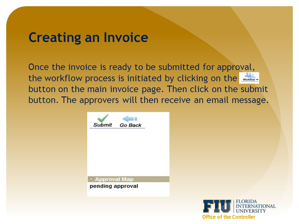 Once the invoice is ready to be submitted for approval, the workflow process is initiated by clicking on the button on the main invoice page.