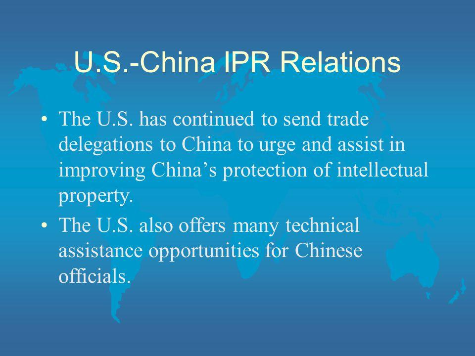 U.S.-China IPR Relations The U.S.