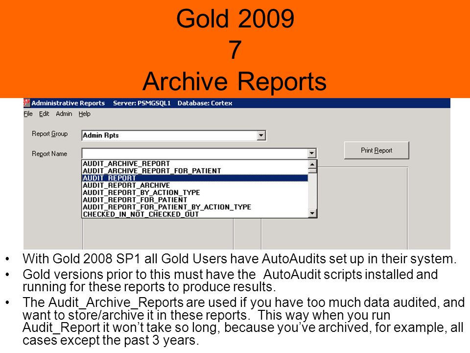 Gold 2009 7 Archive Reports With Gold 2008 SP1 all Gold Users have AutoAudits set up in their system.