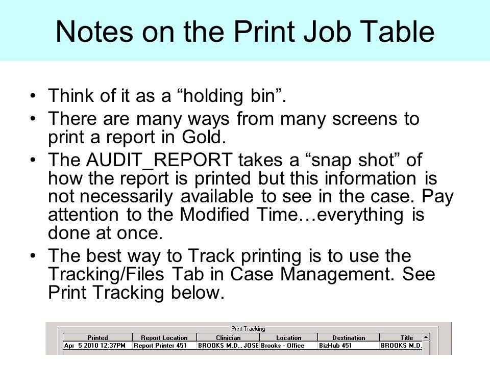 Notes on the Print Job Table Think of it as a holding bin .