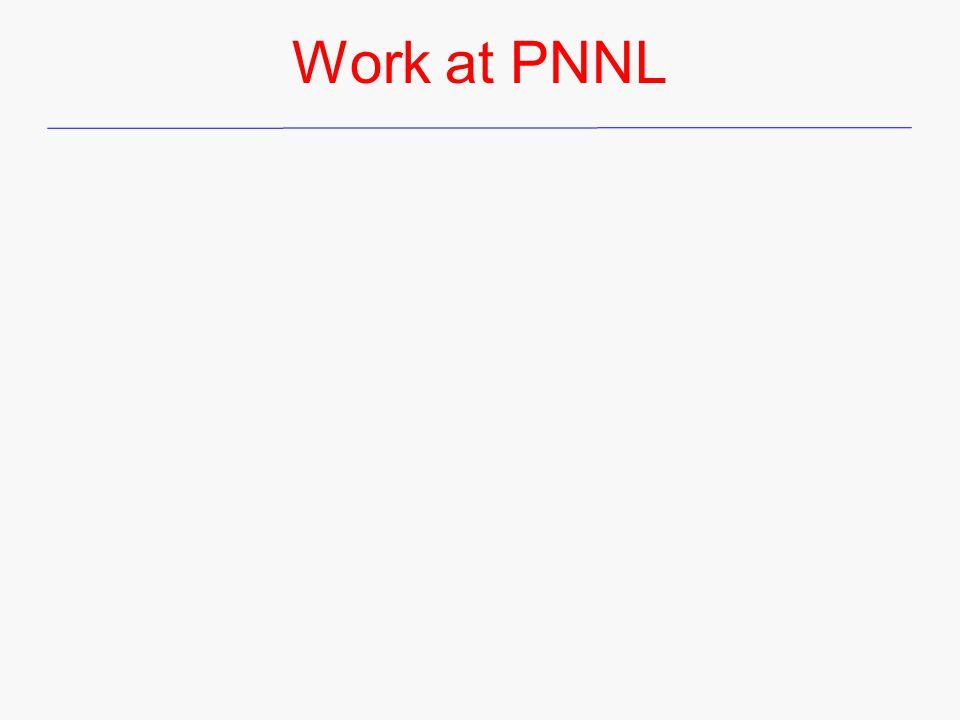Work at PNNL