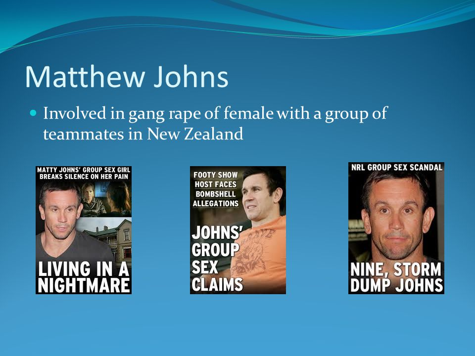 Matthew Johns Involved in gang rape of female with a group of teammates in New Zealand