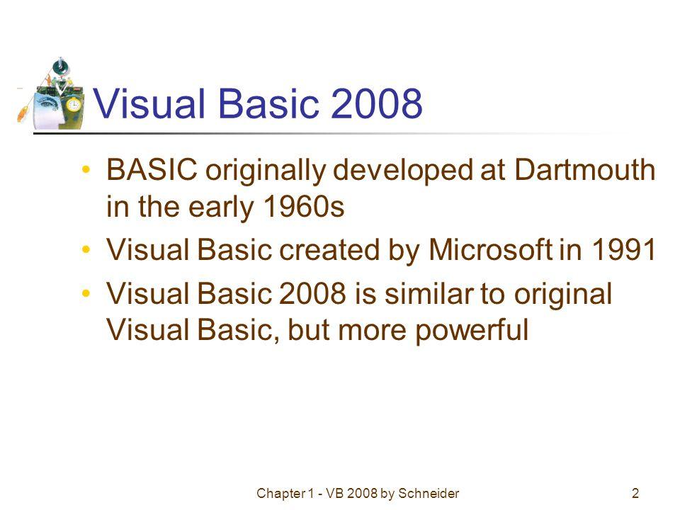Chapter 1 - VB 2008 by Schneider3 XP versus Vista Windows XP Windows Vista