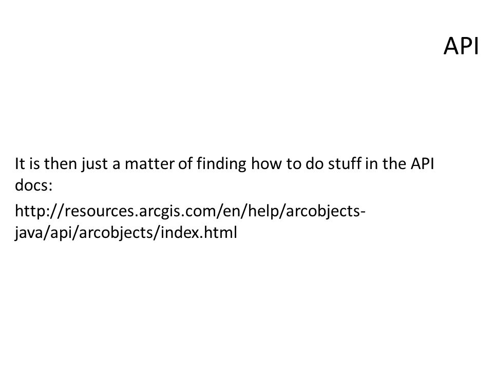 API It is then just a matter of finding how to do stuff in the API docs: http://resources.arcgis.com/en/help/arcobjects- java/api/arcobjects/index.html