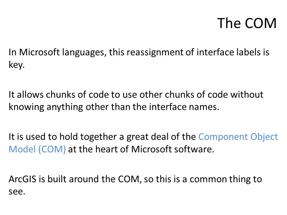 The COM In Microsoft languages, this reassignment of interface labels is key.