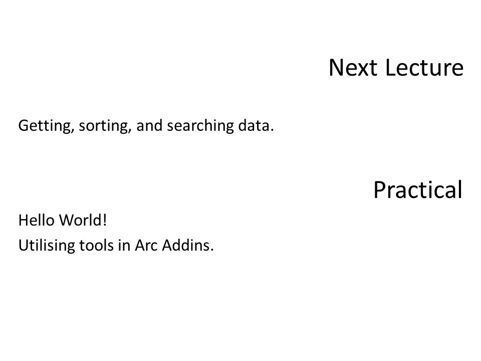Next Lecture Getting, sorting, and searching data.